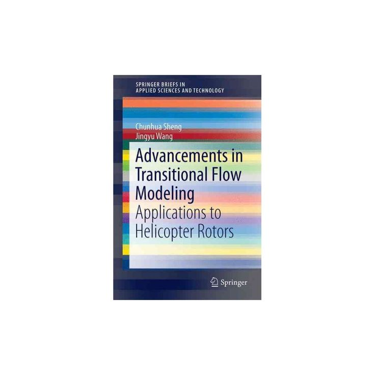 Advances in Transitional Flow Modeling : Applications to Helicopter Rotors (Hardcover) (Chunhua Sheng)