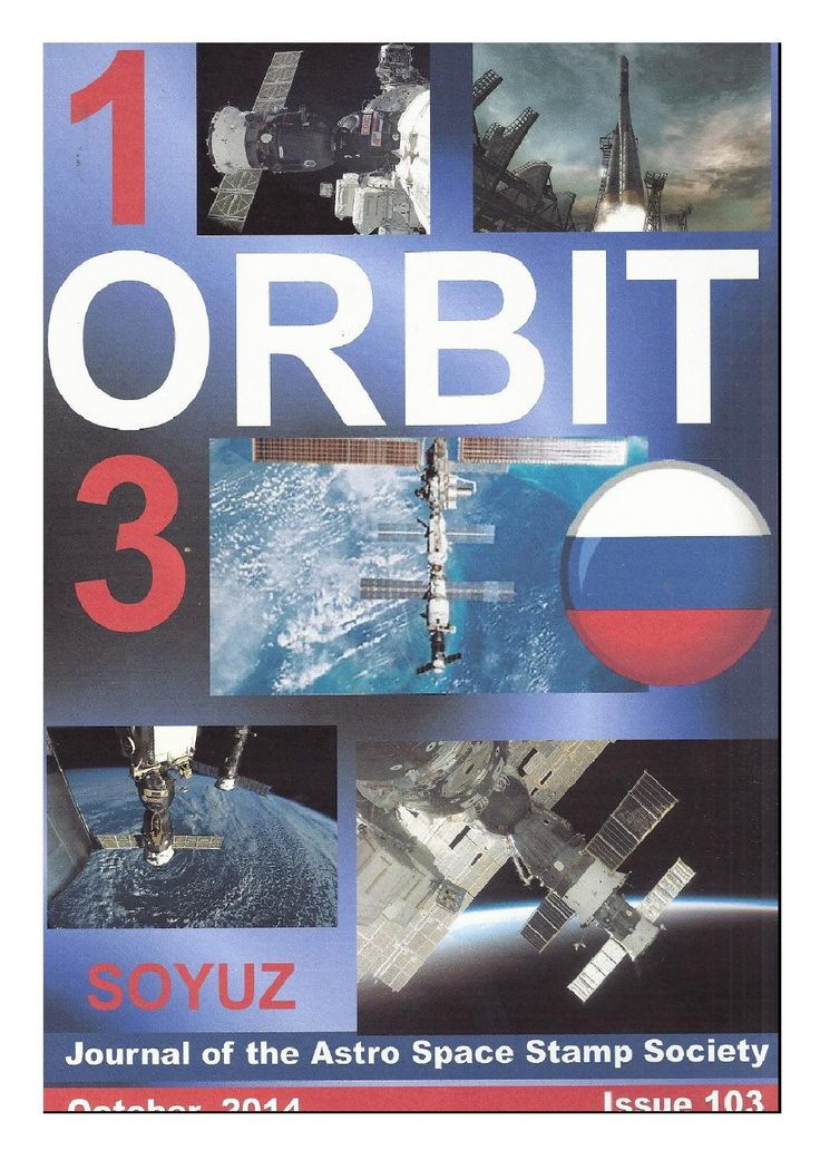 Orbit issue 103 preview (October 2014)  ORBIT is the official quarterly publication of The Astro Space Stamp Society, full of illustrations and informative space stamp and space cover articles, postal auctions, space news, and a new issues guide.