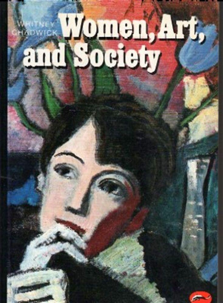 O carte despre maestrele picturii pe care istoria artei le-a cam trecut cu vederea - Women, Art and Society de Whitney Chadwick | Bookaholic...