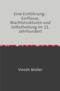 Eine Einführung - Einflüsse, Machtstrukturen und Selbstheilung im 21. Jahrhundert - Vinoth Müller