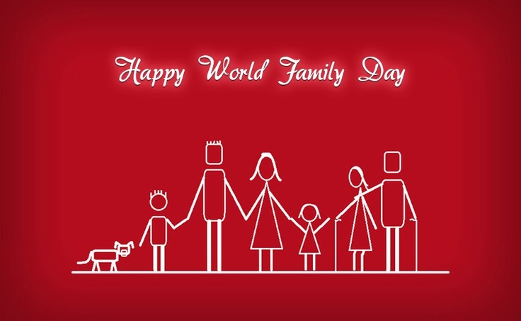 Happy World Family Day to ALL