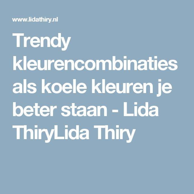 Trendy kleurencombinaties als koele kleuren je beter staan - Lida ThiryLida Thiry