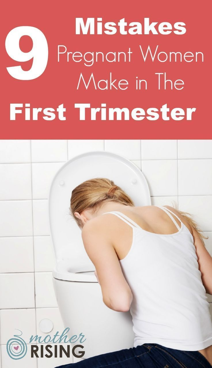 Mistakes Pregnant Women Make in The First Trimester