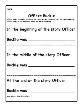 This will help students gain an understanding of how Officer Buckles character changes throughout the story. Students can then draw Officer Buckle and Gloria in their favorite setting.
