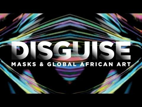 Disguise: Masks & Global African Art | Our mask in art