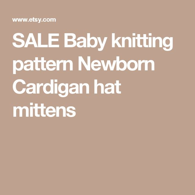 SALE Baby knitting pattern Newborn Cardigan hat mittens