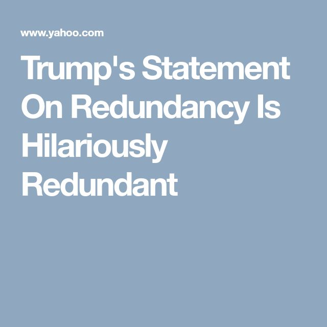 Trump's Statement On Redundancy Is Hilariously Redundant