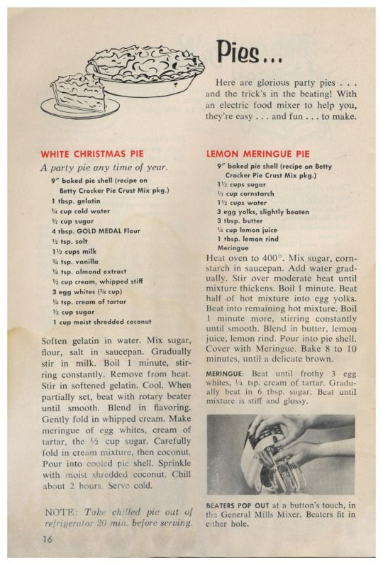 Recipes Of Tomorrow By Betty Crocker, 1954 - White Christmas Pie, Lemon Meringue Pie  http://www.amazon.com/gp/product/B00AYF5PYW/ref=cm_sw_r_tw_myi?m=A3FJDCC1SFO8CE