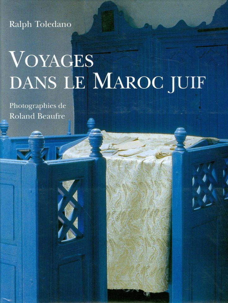 Voyages dans le Maroc juif . Editions Somogy . Photos Roland Beaufre . roland-beaufre.book.fr