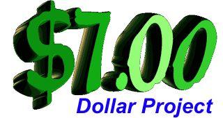 DOLLAR DOLLARS: $7 DOLLAR PROJECT