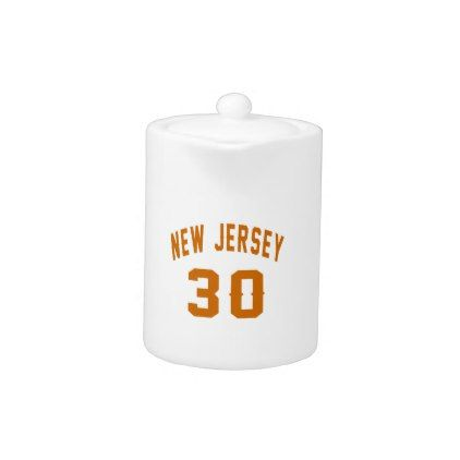 #New Jersey  30 Birthday Designs Teapot - #giftidea #gift #present #idea #number #thirty #thirtieth #bday #birthday #30thbirthday #party #anniversary #30th