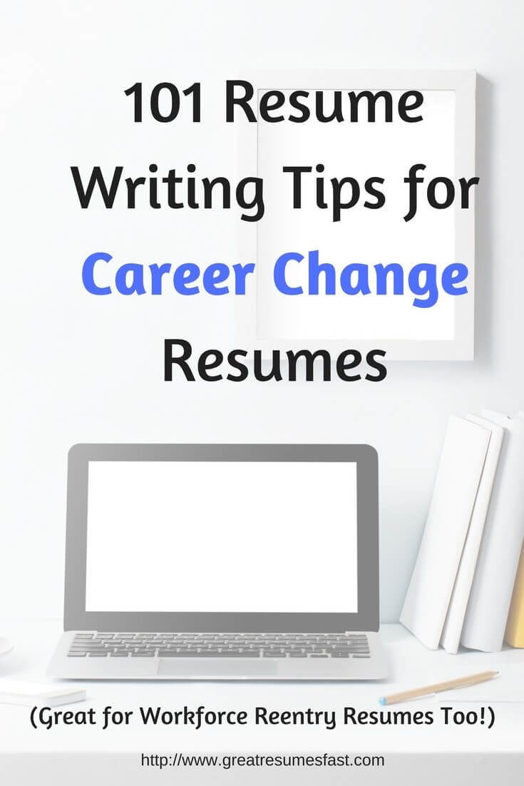 Learn 101 Resume Writing Tips For Career Change U0026 Workforce Reentry Resumes