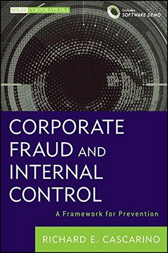 Corporate Fraud and Internal Control, + Software Demo: A Framework for Prevention