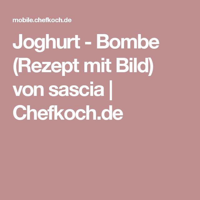 Joghurt - Bombe (Rezept mit Bild) von sascia   Chefkoch.de