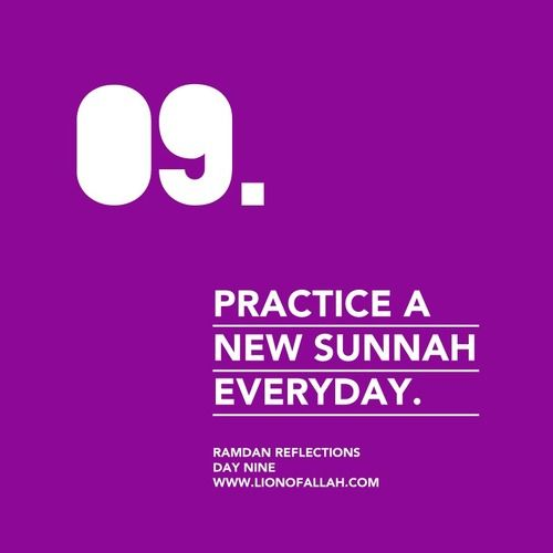 Ramada Reflections: Day Nine Practice a new sunnah every day.