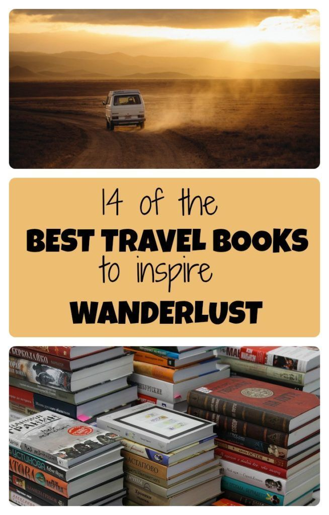 14 of the best travel books meant to inspire wanderlust, road trips, amazing destinations and vacations, and lead an adventure filled life