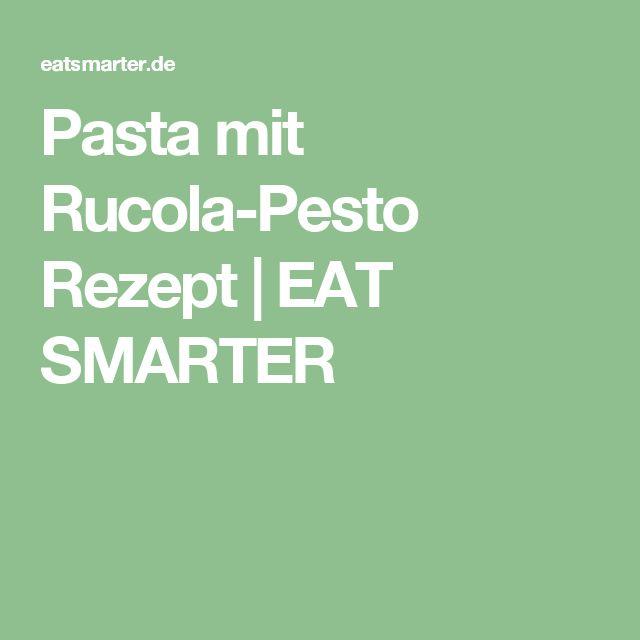 Pasta mit Rucola-Pesto Rezept   EAT SMARTER
