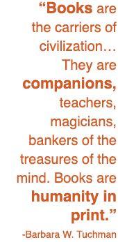 Humanity in print!: Barbara Tuchman, Book Stuff, Bookish Book, Book Love, Reading Quotes, So True, Carrier, Book Quotes, Tuchman Quotes