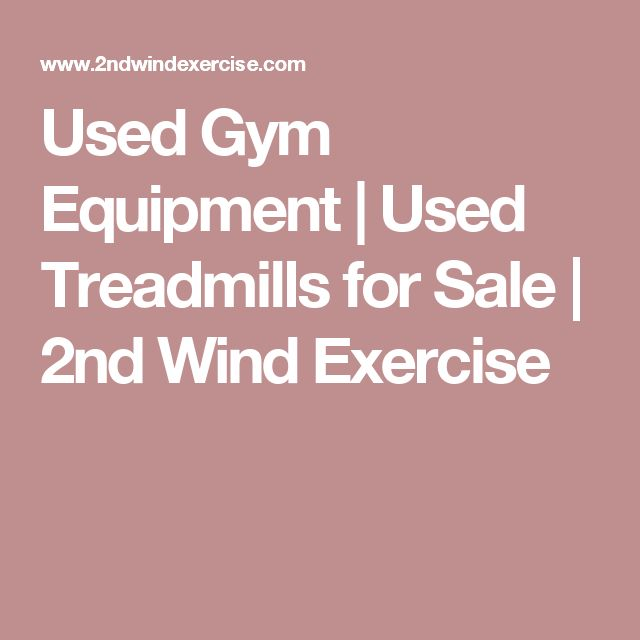 Used Gym Equipment | Used Treadmills for Sale  | 2nd Wind Exercise