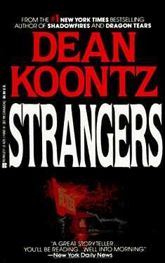 <3 One of my favorite authors.  Luv this man's books.  <3   Strangers - Dean Koontz