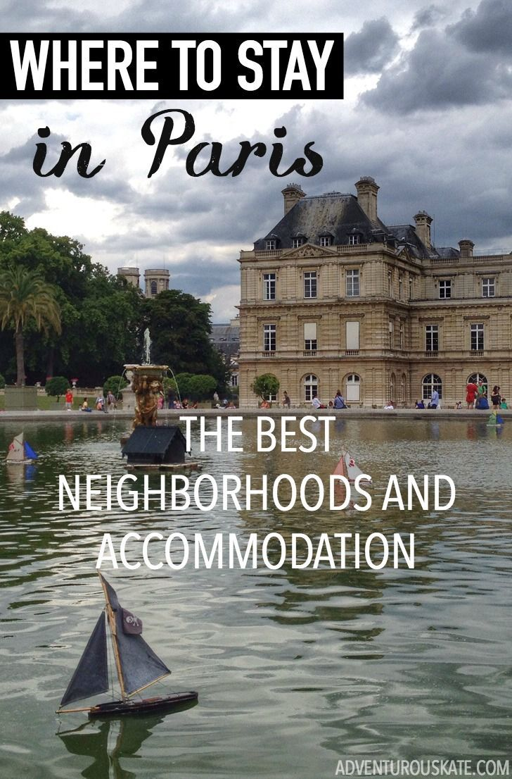 Where's the best place to stay in Paris? For most people, going to Paris is the trip of a lifetime — so it's all the more important to carefully choose where you stay.: