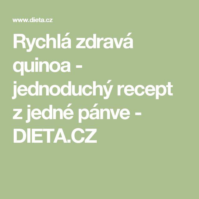 Rychlá zdravá quinoa - jednoduchý recept z jedné pánve - DIETA.CZ