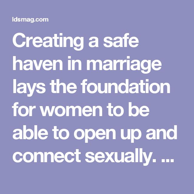 Creating a safe haven in marriage lays the foundation for women to be able to open up and connect sexually. Being your spouse's safe haven is vital. It's what allows women to turn off their fears and relax into sexual arousal. When we feel emotionally bonded, we experience the greatest sense of security and well being.  The very best sex is built on emotionally bonded, securely attached relationships. Husband and wife are tuned into each other and responsive. They can talk, and tease, and be…