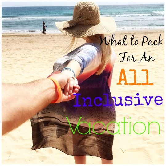 Travel: What To Pack For An All Inclusive Vacation! Packing guide + details!