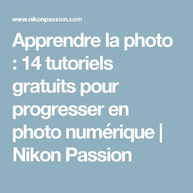 Apprendre la photo : 14 tutoriels gratuits pour progresser en photo numérique | Nikon Passion