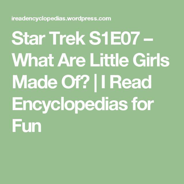 Star Trek S1E07 – What Are Little Girls Made Of? | I Read Encyclopedias for Fun