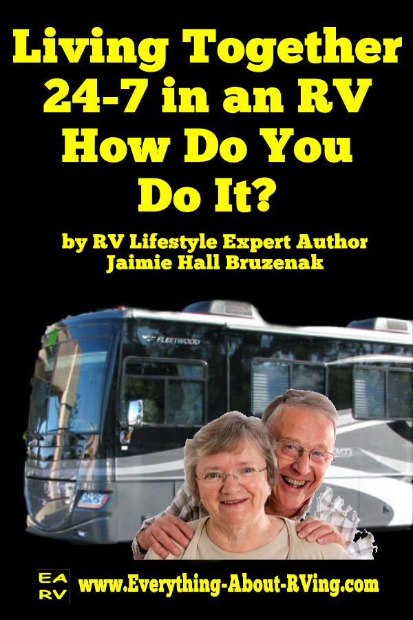 "Living Together 24-7 in an RV - How Do You Do It? RV Lifestyle Expert Author Jaimie Hall Bruzenak asks ""Do you think you and your spouse or partner can live together 24 hours a day, seven days a week in 240 square feet of space - more or less?"".. Read More: http://www.everything-about-rving.com/living-together-24-7-in-an-rv.html Happy RVing! #rving #rv #camping #leisure #outdoors #rver #motorhome #travel"