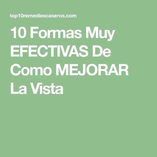 10 Formas Muy EFECTIVAS De Como MEJORAR La Vista