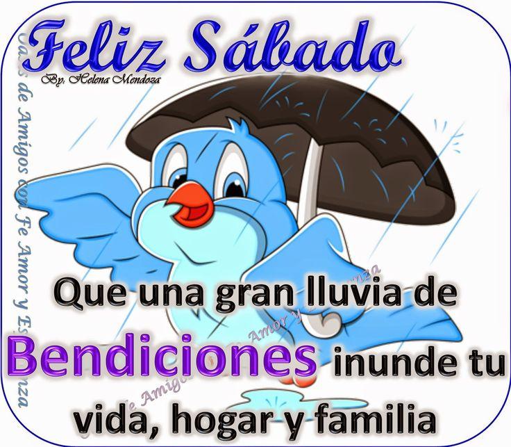 Feliz Sábado Que una gran lluvia de Bendiciones inunde tu vida hogar y familia