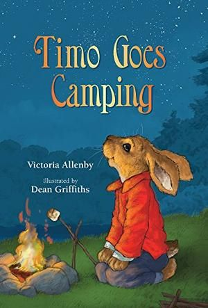 Timo Goes Camping by Victoria Allenby, illustrator Dean Griffiths | Kirkus Reviews