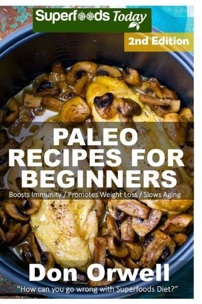 Paleo Recipes for Beginners: 190+ Recipes of Quick & Easy Cooking, Paleo Cookbook for Beginners,Glut