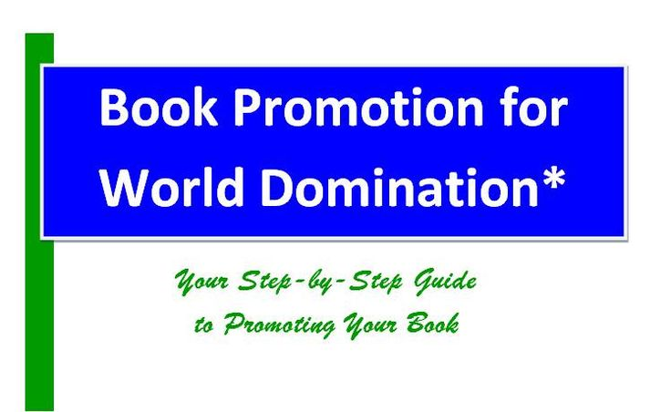 ATTENTION: INDIE AUTHORS!  Book Promotion for World Domination!