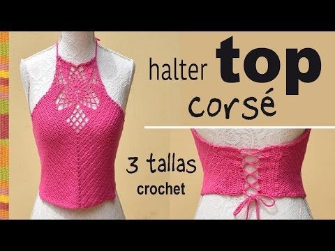 (4) Halter top corsé con granny tejido a crochet en 3 tallas - Tejiendo Perú - YouTube