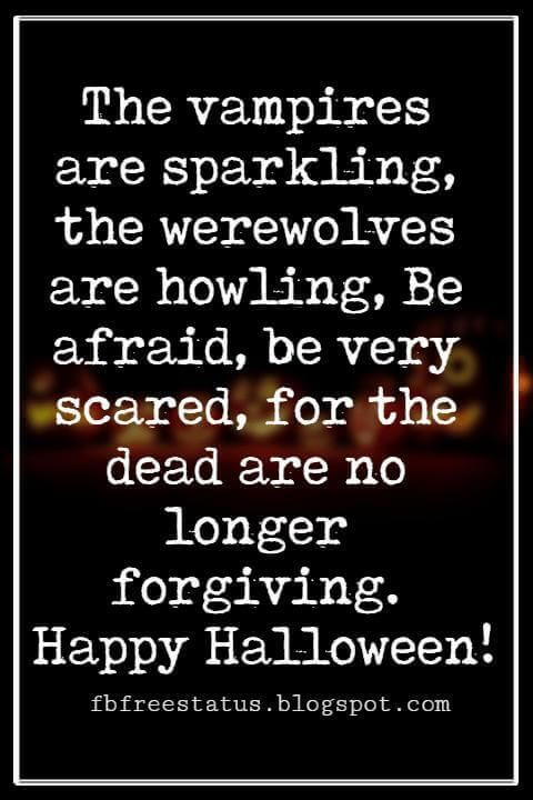 Halloween messages to write in a halloween greeting card halloween halloween messages halloween message the vampires are sparkling the werewolves are howling be afraid be very scared for the dead are no longer m4hsunfo