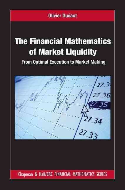 The Financial Mathematics of Market Liquidity: From Optimal Execution to Market Making