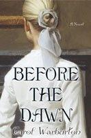 Before the Dawn by Carol Warburton, http://www.amazon.com/dp/1591561736/ref=cm_sw_r_pi_dp_3Yspqb06YQA4C