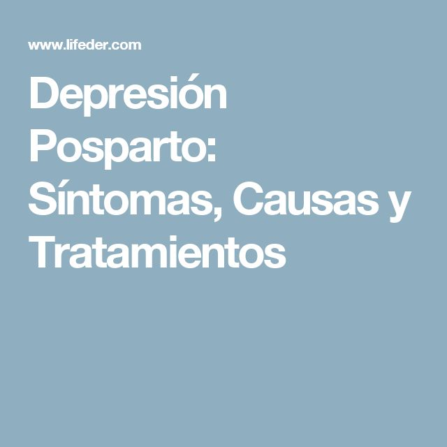 Depresión Posparto: Síntomas, Causas y Tratamientos