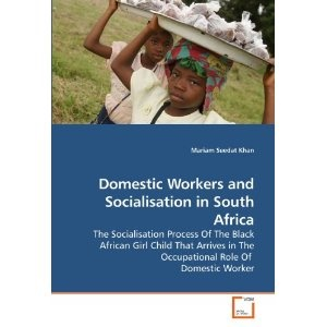 child as a domestic worker a This study explores the complex interrelationship between the family, child work and migration, the role of the family in decision-making and migration process and the economic benefits of.