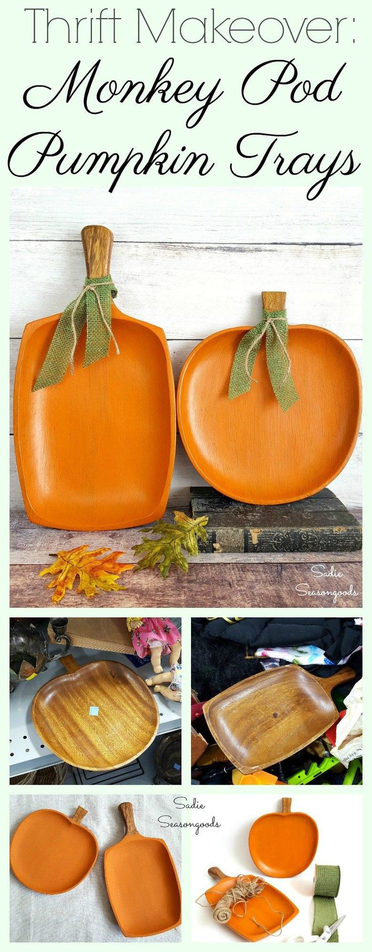 Vintage Monkey Pod wood trays and platters are common at thrift stores, and they come in any number of shapes. But even the plainest trays *might* look like pumpkins with an easy, rustic makeover! With some orange chalk paint, green burlap ribbon, and jute twine, a monkey pod wood tray is easily repurposed and upcycled into farmhouse style pumpkin decor!! Perfect for autumn and Thanksgiving - great upcycle repurpose DIY craft project from Sadie Seasongoods / www.sadieseasongoods.com