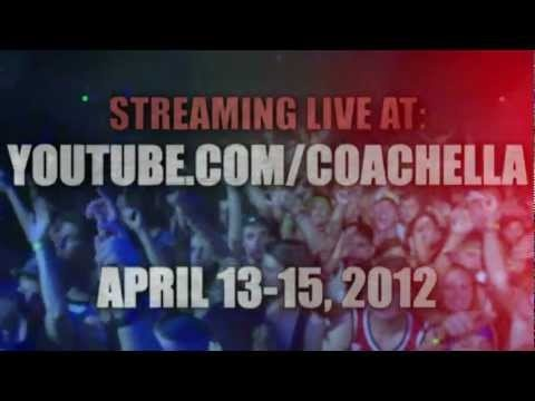 Coachella Live Streams Festival Via YouTube - April 13-15, 2012