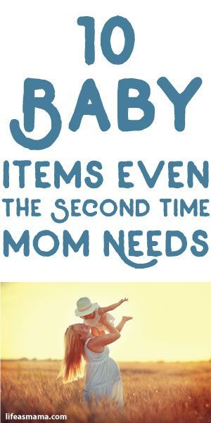 10 Baby Items Even The Second Time Mom Needs