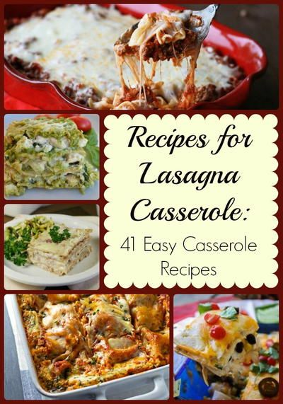 Recipes for Lasagna Casserole: 41 Easy Casserole Recipes | I never knew that there were so many ways to make lasagna!