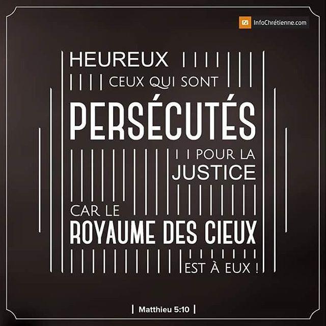 Matthieu 5:10 - Heureux ceux qui sont persécutés pour la justice, car le royaume des cieux est à eux!  Rejoignez-nous sur http://www.infochretienne.com  #encourager #edifier #mobiliser #chretien #suivre #actu #jesus #actualité #info #news #web #applis #enjoy #compassion #instagram #god #lord #video #article #follower #chretienne #ic  #lifestyle #christian #infochrétienne