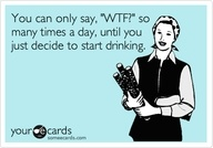 too funny...: Happy Hour, Lol So True, My Life, My Job, True Dat, I Can Relate, True Stories, True So So Tru, Start Drinks