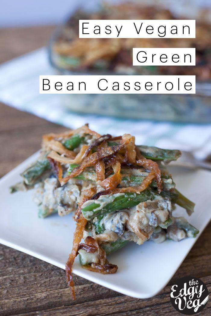 Vegan Thanksgiving Green Bean Casserole