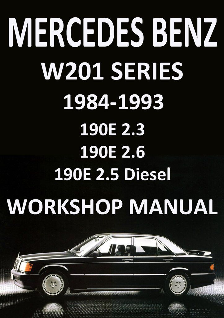 MERCEDES BENZ 190 E and 190 D W201 Series, 1984-1993 Workshop Manual